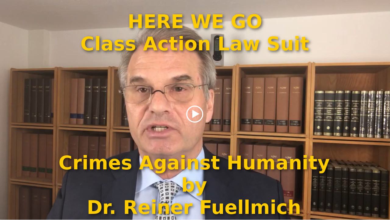 Class Action Law Suit on Crimes Against Humanity by Dr. Reiner Fuellmich (video)